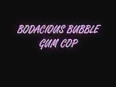 Bodacious Bubble Gum Cop